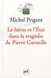 Le héros et l'Etat dans la tragédie de Pierre Corneille