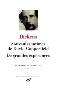 Dickens : Souvenirs intimes de David Copperfield - De grandes espérances