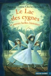 Le Lac des cygnes : Et autres belles histoires