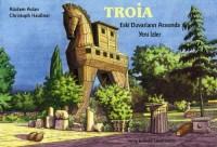 Troja - Eski Duvarlarin Arasinda Yeni Izler