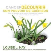 Cancer - découvrir son pouvoir de guérison (livre audio 1 CD)