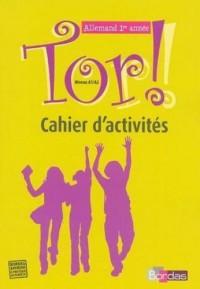 Tor ! Allemand 1re année - Niveau A1/A2 - Cahier d'activités