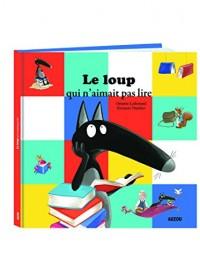 Le Loup Qui N'Aimait Pas Lire (Grand Format)