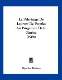 Le Pelerinage de Laurent de Pasztho Au Purgatoire de S. Patrice (1908)