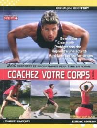 Coachez votre corps : Tome 1, 200 exercices et programmes pour être en forme