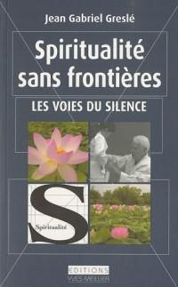 Spiritualité sans frontières : Les voies du silence