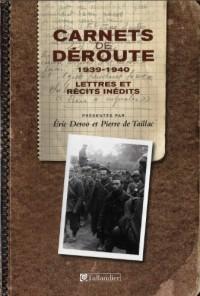 Carnets de déroute 1939-1940 : Lettres et récits inédits