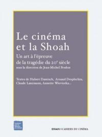 Le Cinéma et la Shoah : Un art à l'épreuve de la tragédie du 20e siècle