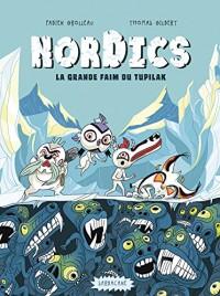 Nordics : Tome 1, La Grande faim du Tupilak