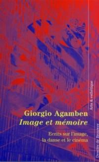 Image et Mémoire : Écrits sur l'image, la danse et le cinéma