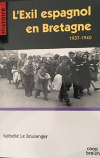 L'exil espagnol en Bretagne (1937-1940) : Bretagne et alterité