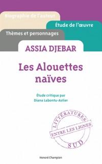 Assia Djebar - les Alouettes Naives. Etude Critique