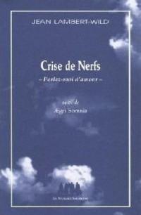 Crise de Nerfs -Parlez-moi d'amour : Suivi  de Aegri somnia