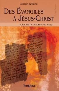 Des Evangiles a Jesus Christ, Voies de la Raison et du Coeur