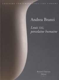 Andréa Branzi : Louis XXI, porcelaine humaine