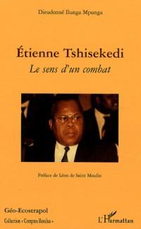 Etienne Tshisekedi : Le sens d'un combat