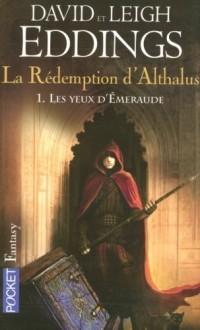 La Rédemption d'Althalus, Tome 1 : Les yeux d'Emeraude