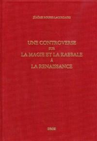 Une controverse sur la magie et la Kabbale à la Renaissance