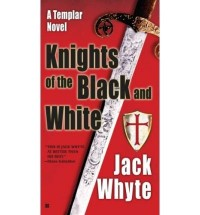 [The Knights of the Black and White: Bk. 1] [by: Jack Whyte]