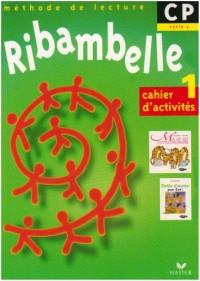 Ribambelle CP, cahier d'activites 1-  série verte - méthode de lecture