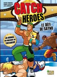 Catch Heroes, Tome 1 : Le défi de Sanyo