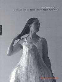 Iris Sara Schiller : Une fille est une fille est une fille d'une fille