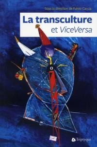 La Transculture et Vice-Versa : Hier, Aujourd'Hui, Demain