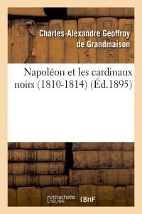Napoleon et les Cardinaux Noirs  ed 1895