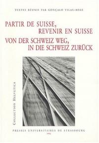 Partir de Suisse, revenir en Suisse / Von Der Schweiz Weg, In Die Schweiz Zurück