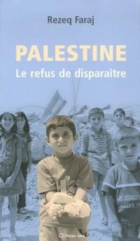 Palestine : le refus de disparaître