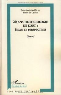 20 ans de sociologie de l'art : bilan et perspectives : Tome 1