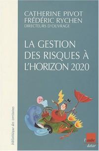 La gestion des risques à l'horizon 2020