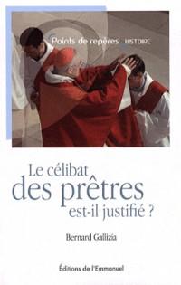 Le Celibat des Pretres Dans l'Eglise Latine Est-Il Justifie ?
