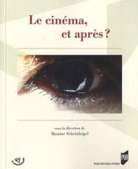 Le cinéma, et après ?