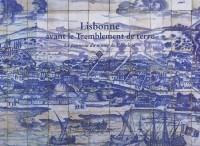Lisbonne avant le Tremblement de terre de 1755 : Le panneau (1700-1725) du musée de l'Azulejo