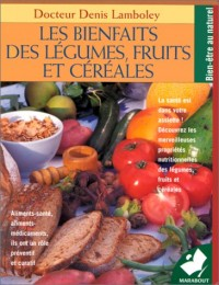 Les bienfaits des légumes, fruits et céréales