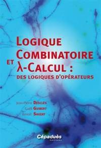 Logique combinatoire et lambda calcul : des logiques d'opérateurs