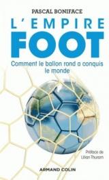 L'Empire Foot - Comment le ballon rond a conquis le monde