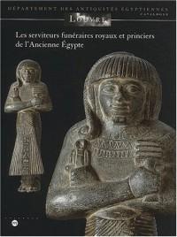 Les serviteurs funéraires royaux et princiers de l'Ancienne Egypte