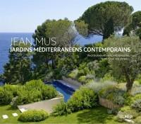 Jean Mus : jardins méditerranéens contemporains