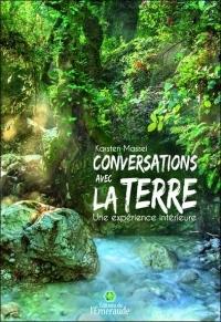 Conversations avec la Terre - Une expérience intérieure