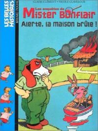 Les Enquêtes de Mister Bonflair : Alerte la maison brûle !