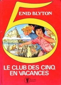 Le club des cinq en vacances - Le Club des 5