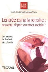 L'entrée dans la retraite : nouveau départ ou mort sociale ?