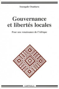 Gouvernance et libertés locales : Pour une renaissance de l'Afrique