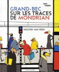 Grand Bec Sur les Traces de Mondrian