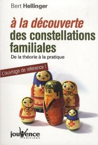 A la découverte des constellations familiales : De la théorie à la pratique