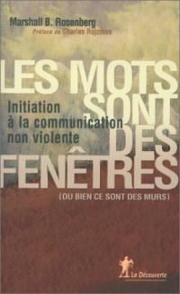 Les mots sont des fenetres  initiation a la communication non violente