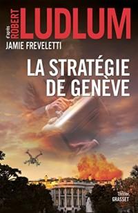 La stratégie de Genève : traduit de l'anglais (États-Unis) par Florianne Vidal (Grand Format)