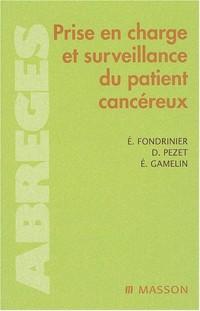 La prise en charge et la surveillance du patient cancéreux